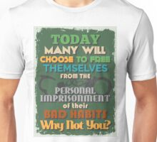 Motivational Quote Poster. Today Many Will Choose to Free Themselves from the Personal Imprisonment of their Bad Habits. Why Not You? Unisex T-Shirt