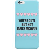 Cute but not James McAvoy iPhone Case/Skin