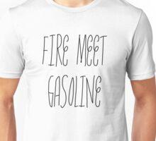 Fire Meet Gasoline Unisex T-Shirt