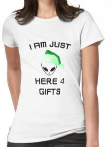 I am just here for the gifts Womens Fitted T-Shirt