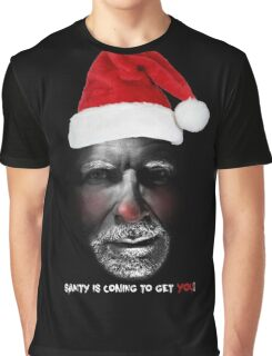 Santa is coming to get you Graphic T-Shirt