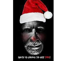 Santa is coming to get you Photographic Print