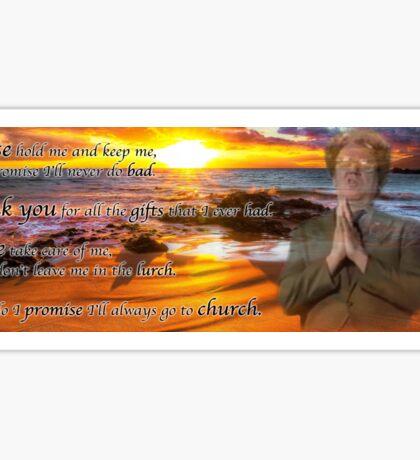 A prayer by Dennis Dooley Sticker
