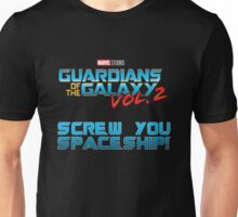 Guardians - Screw You Spaceship Unisex T-Shirt