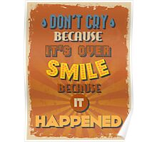 Motivational Quote Poster. Don't Cry Because It's Over Smile Because It Happened. Poster