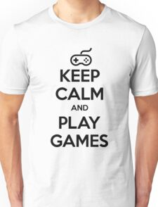 Keep Calm and Play Games Unisex T-Shirt