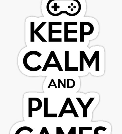 Keep Calm and Play Games Sticker