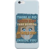 Motivational Quote Poster. There is No Greater Agony Than Bearing an Untold Story Inside You. iPhone Case/Skin