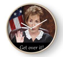 Get Over It ~Judge Judy Clock