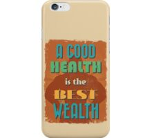 Motivational Quote Poster. A Good Health is The Best Wealth. iPhone Case/Skin