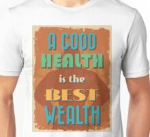 Motivational Quote Poster. A Good Health is The Best Wealth. Unisex T-Shirt