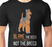 Blame The Deed Not The Breed Airedale Terrier T-Shirt Unisex T-Shirt
