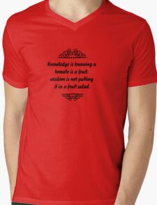 Knowledge is knowing that tomato is a fruit, wisdom is knowing not to put it in a fruit salad. Mens V-Neck T-Shirt