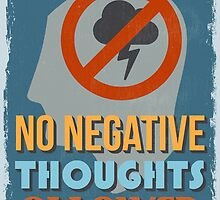 Motivational Quote Poster. No Negative Thoughts Allowed. by sibgat