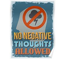 Motivational Quote Poster. No Negative Thoughts Allowed. Poster