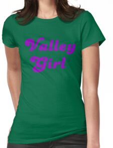 Valley Girl Womens Fitted T-Shirt