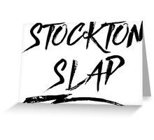 Stockton Slap Greeting Card