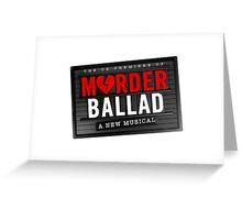 Murder Ballad Greeting Card