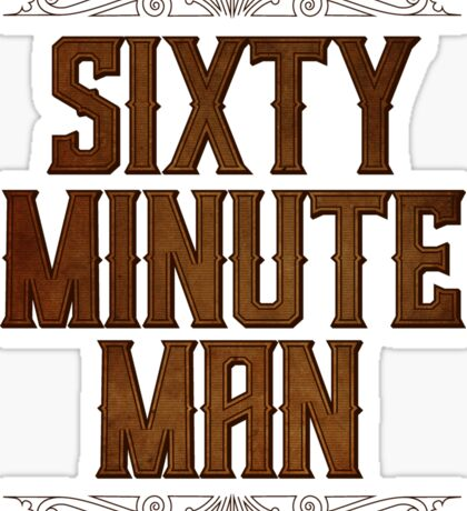 Sixty Minute Man Sticker
