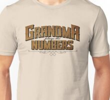 Grandma Plays the Numbers Unisex T-Shirt