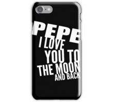 Pepe - I Love You To The Moon And Back iPhone Case/Skin