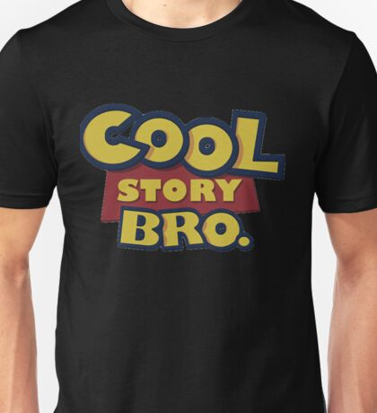 Cool story Bro toy Story Unisex T-Shirt