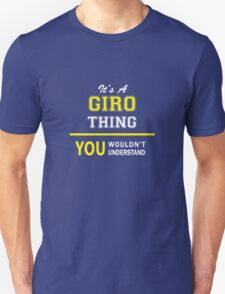 It's A GIRO thing, you wouldn't understand !! T-Shirt