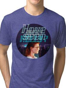 Black Mirror - San Junipero - Have you seen Kelly? Tri-blend T-Shirt