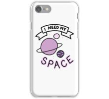 I need space iPhone Case/Skin