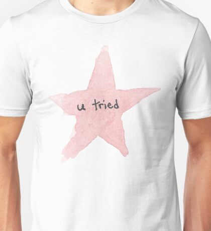 u tried - star Unisex T-Shirt