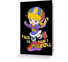 This is How I Roll Greeting Card