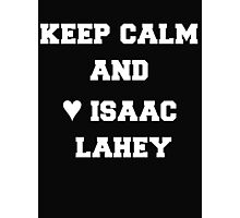 keep calm and ♥ Isaac Lahey  Photographic Print