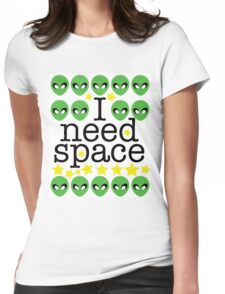 I need space Alien UFO Graphic Womens Fitted T-Shirt