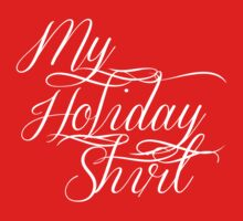 My Holiday Shirt (white text) One Piece - Short Sleeve