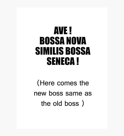 here comes the new boss Photographic Print