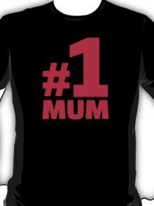 Number No. 1 Mum T-Shirt