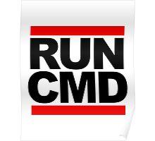 RUN CMD - black version Poster