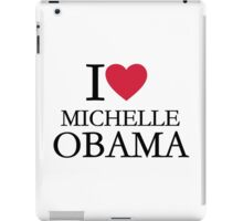 I love Michelle Obama iPad Case/Skin