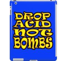 DROP ACID NOT BOMBS iPad Case/Skin