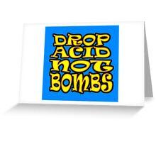 DROP ACID NOT BOMBS Greeting Card