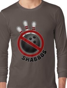 I Don't Roll on Shabbos! Long Sleeve T-Shirt