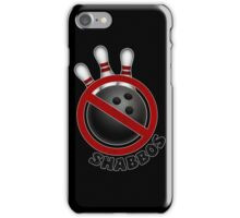I Don't Roll on Shabbos! iPhone Case/Skin