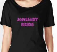 Cute January Bride t shirt New years Wedding tee Women's Relaxed Fit T-Shirt