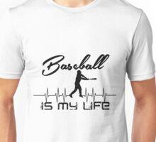 Baseball Is My Life Unisex T-Shirt