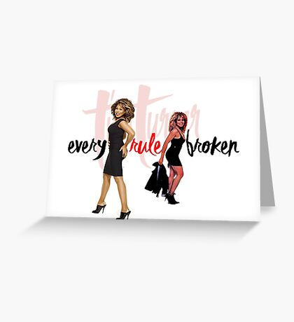 Tina Turner - Every Rule Broken Greeting Card