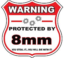 8mm Protected By 8mm Shield by gungifts