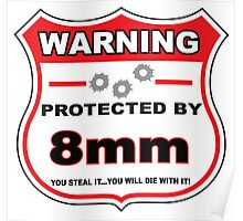 8mm Protected By 8mm Shield Poster