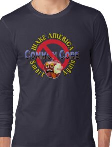 Make America Smart Again  - No Common Core Red Yellow and BlueTrump Funny T-Shirt Long Sleeve T-Shirt