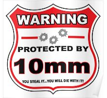 10mm Protected by 10mm Shield Poster