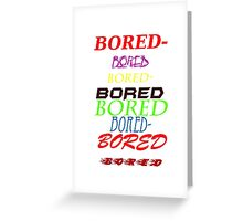 bored Greeting Card